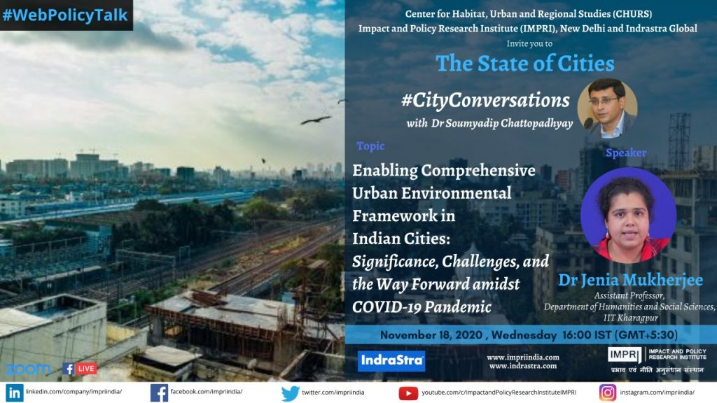 Enabling Comprehensive Urban Environmental Framework in Indian Cities Significance, Challenges, and the Way Forward amidst COVID-19 Pandemic