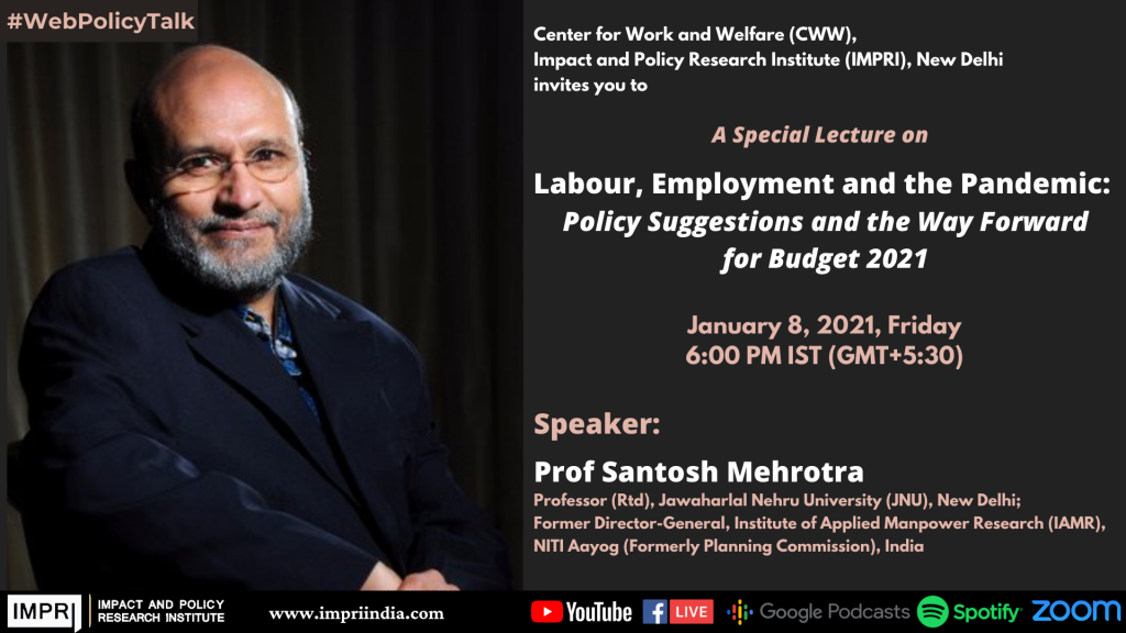 Special Lecture by Prof Santosh Mehrotra on Labour, Empoyment and Pandemic