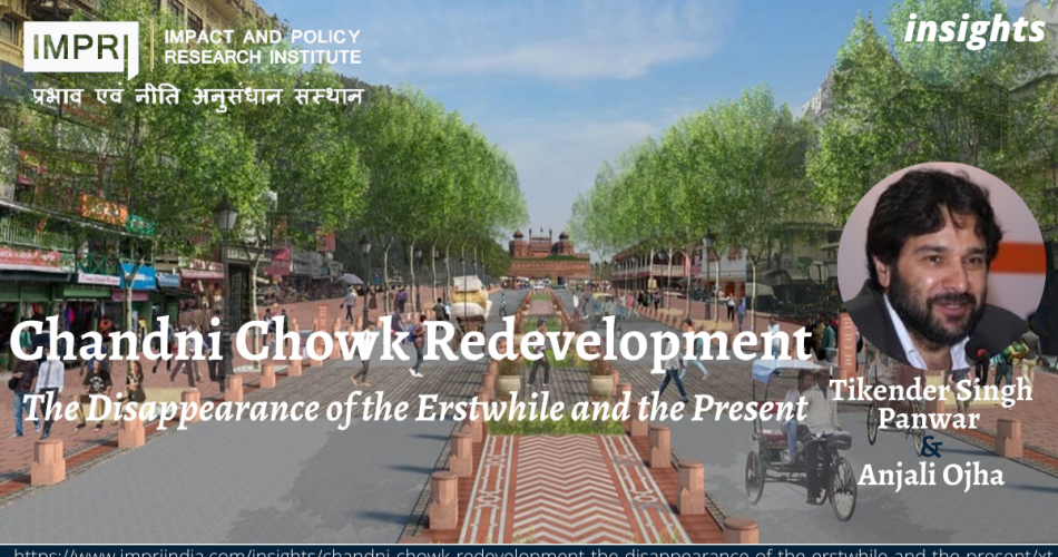 Chandni Chowk Redevelopment Project Disappearance of the Erstwhile and the Present