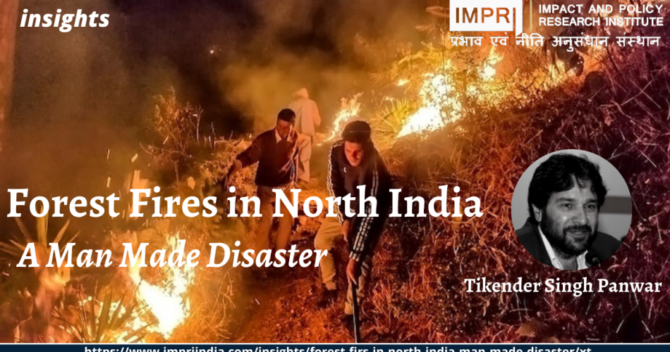 Forest Fires in North India: A Man Made Disaster