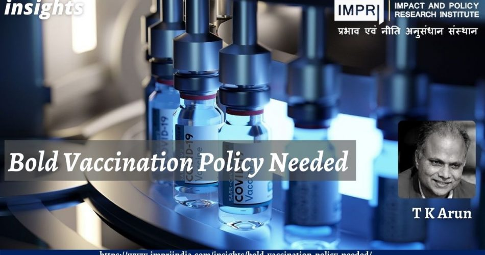 Bold Vaccination Policy Needed