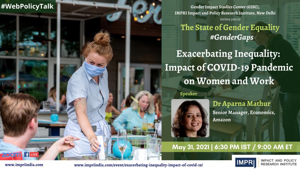 Aparna Mathur Exacerbating Inequality Impact of COVID 19 Pandemic on Women and Work