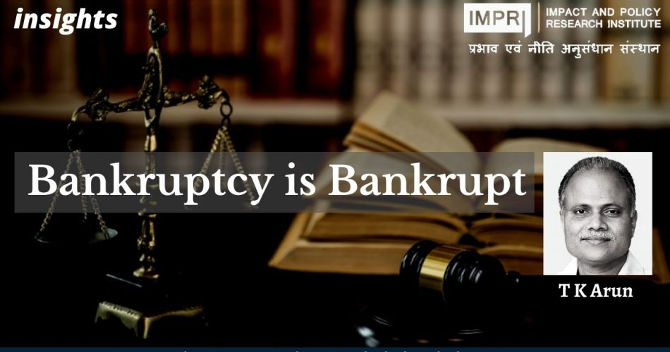 Bankruptcy is bankrupt