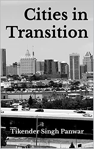 Cities in Transition - Tikender Singh Panwar