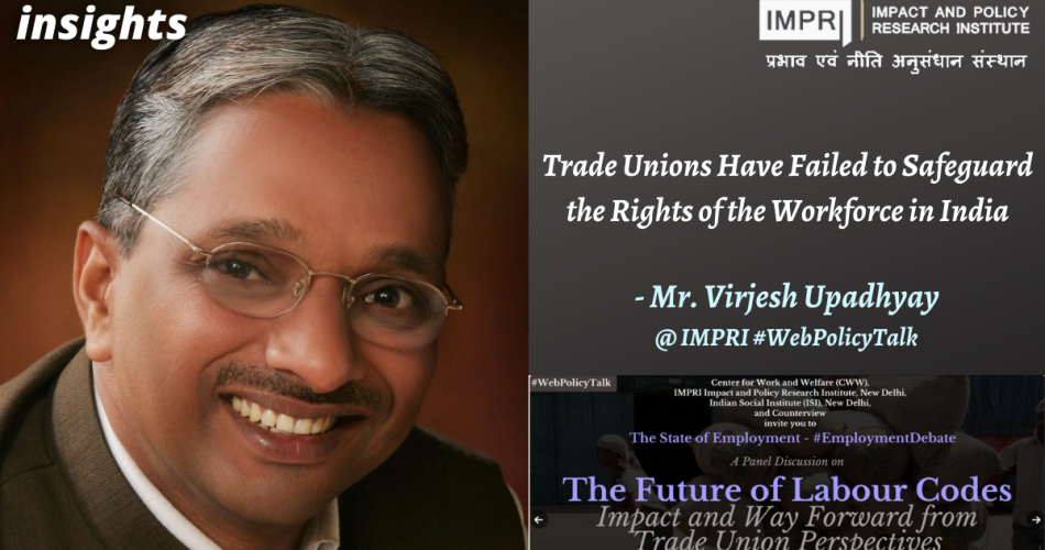 Trade Unions Have Failed to Safeguard the Rights of the Workforce in India